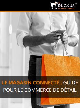 Le magasin connecté : guide pour le commerce de détail