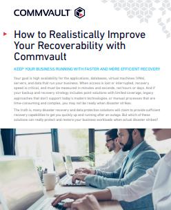 Comment améliorer de manière réaliste votre capacité de récupération avec Commvault