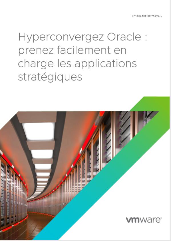 Hyperconvergez Oracle : prenez facilement en charge les applications stratégiques