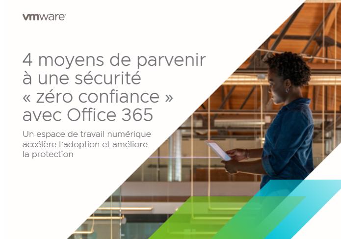 4 moyens de parvenir à une sécurité « zéro confiance » avec Office 365