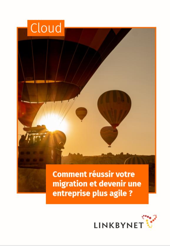 Comment réussir votre migration et devenir une entreprise plus agile ?