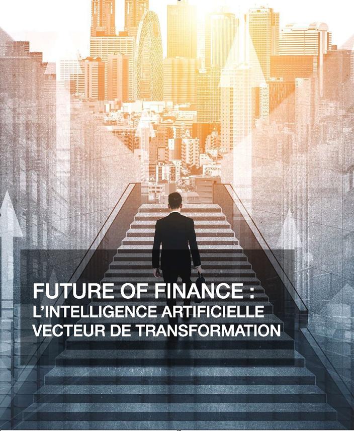 FUTURE OF FINANCE: L'INTELLIGENCE ARTIFICIELLE VECTEUR DE TRANSFORMATION