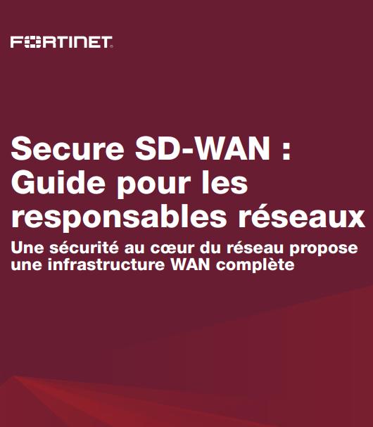 Secure SD-WAN : Guide pour les responsables réseaux – Une sécurité au cœur du réseau propose une infrastructure WAN complète