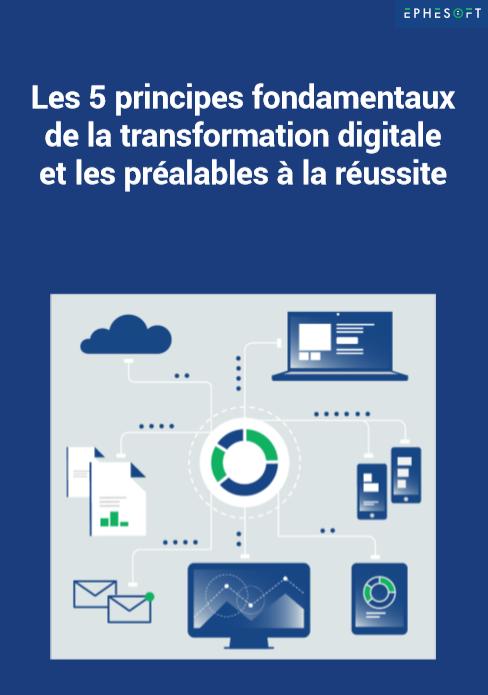 Les 5 principes fondamentaux de la transformation digitale  et les préalables à la réussite