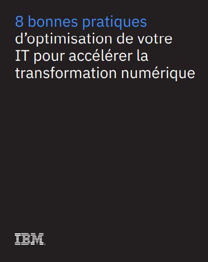 8 bonnes pratiques d'optimisation de votre IT pour accélérer la transformation numérique