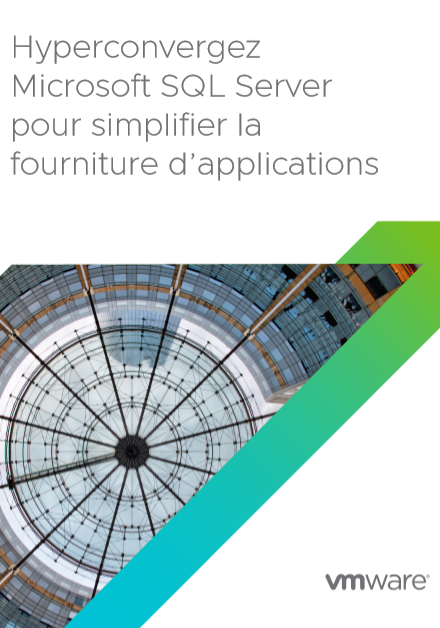 Hyperconvergez Microsoft SQL Server pour simplifier la fourniture d'applications