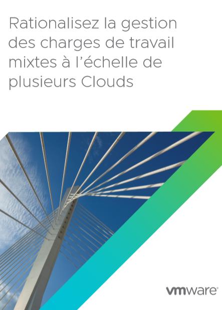 Rationalisez la gestion des charges de travail mixtes à l'échelle de plusieurs Clouds