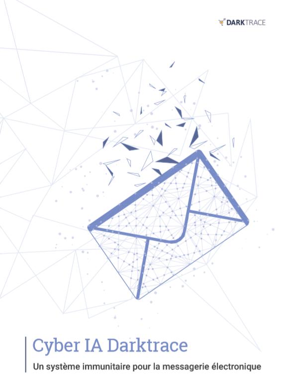 Cyber IA Darktrace Un système immunitaire pour la messagerie électronique