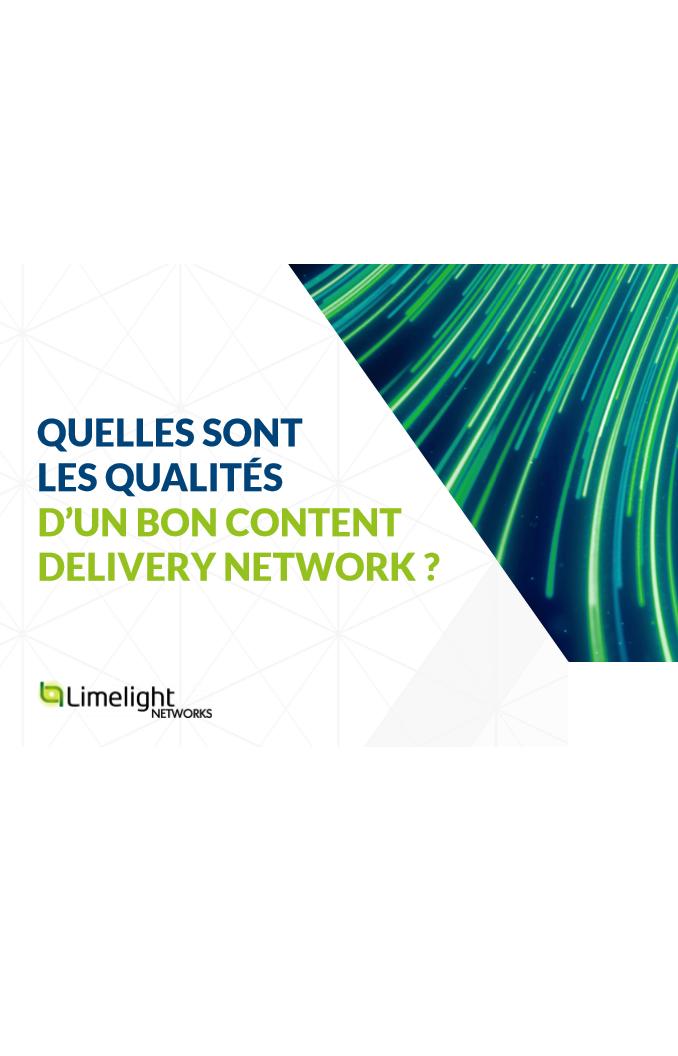 Quelles sont les qualités d'un bon content delivery network?