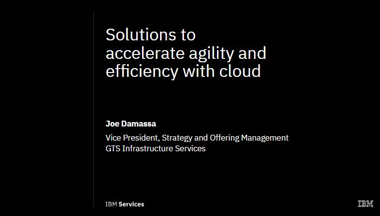 Des solutions pour accélérer l'agilité et l'efficacité grâce au cloud