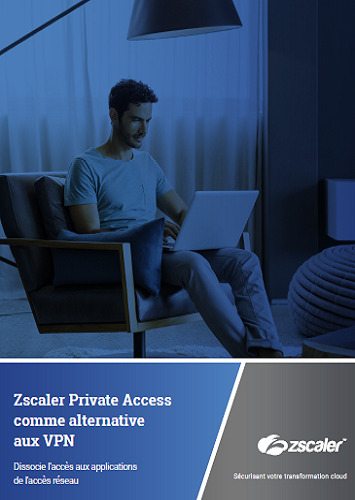 Zscaler Private Access comme alternative aux VPN