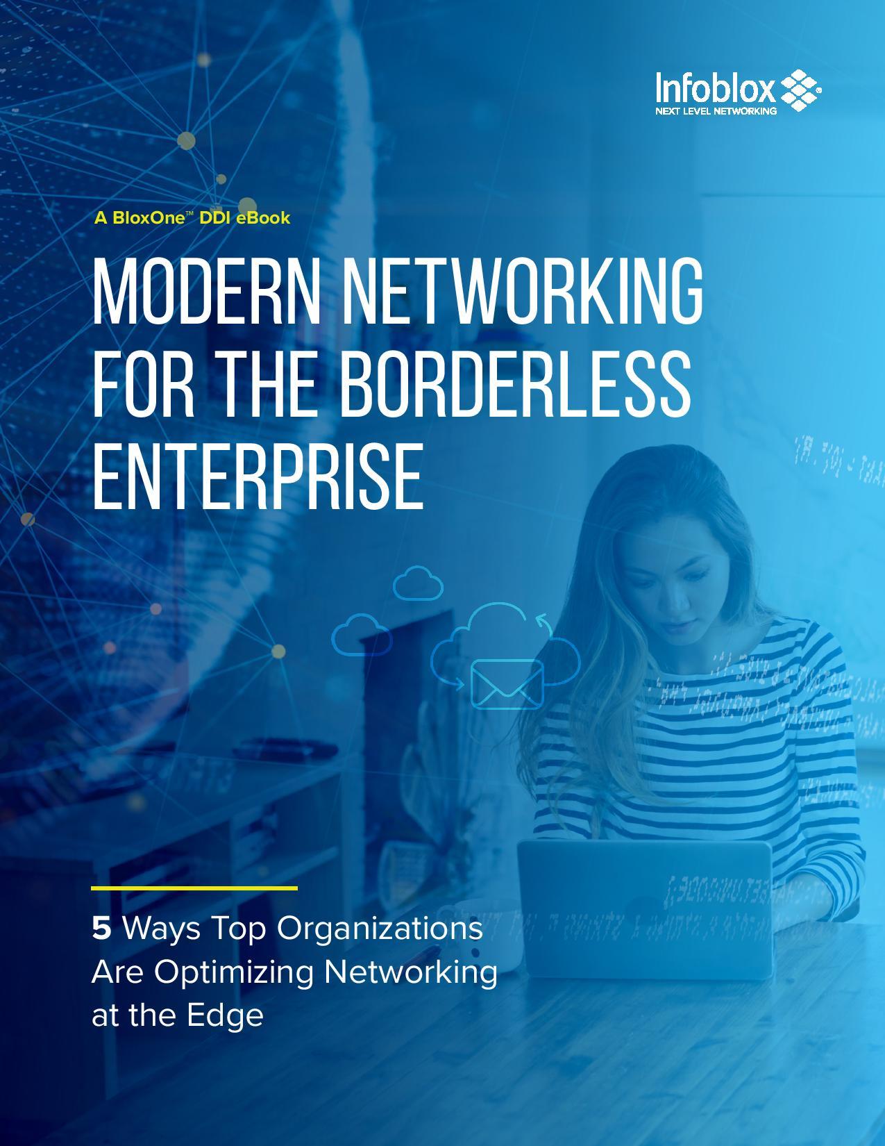 Le réseautage moderne pour l'entreprise sans frontière: 5 façons dont les entreprises les plus efficaces optimisent leur réseautage au bord