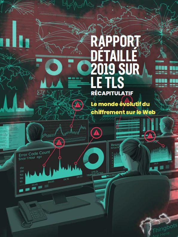 Rapport détaillé 2019 sur le TLS: le monde évolutif du chiffrement sur le Web