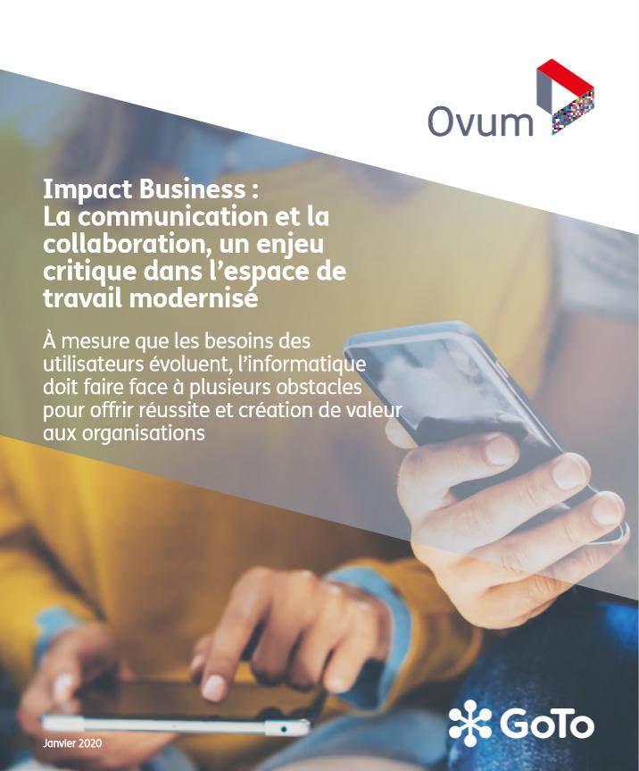 Impact Business :  La communication et la collaboration, un enjeu critique dans l'espace de travail modernisé