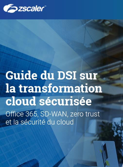 Guide du DSI sur la transformation cloud sécurisée
