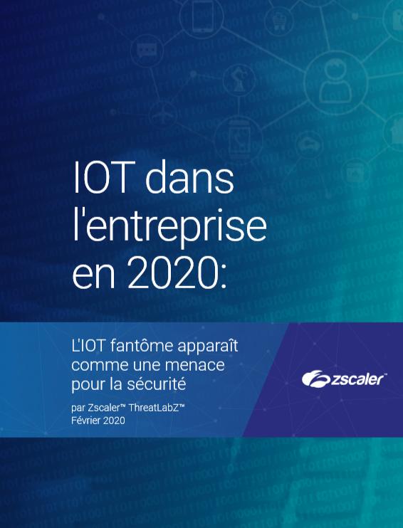 IOT dans l'entreprise en 2020 : L'IOT fantôme apparaît comme une menace pour la sécurité