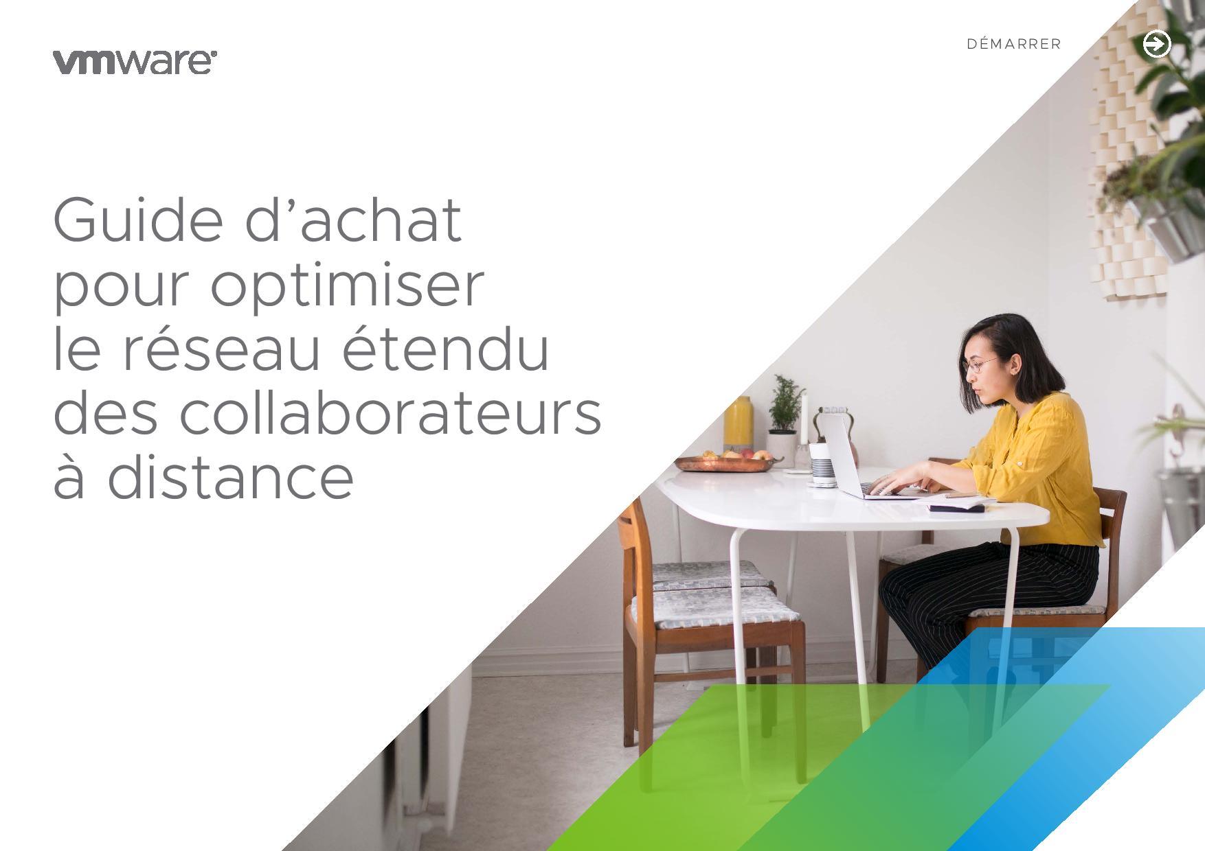 Guide d'achat pour optimiser le réseau étendu des collaborateurs à distance