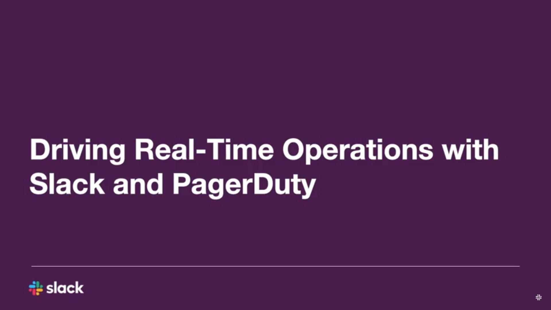 Conduire des opérations en temps réel avec Slack & PagerDuty