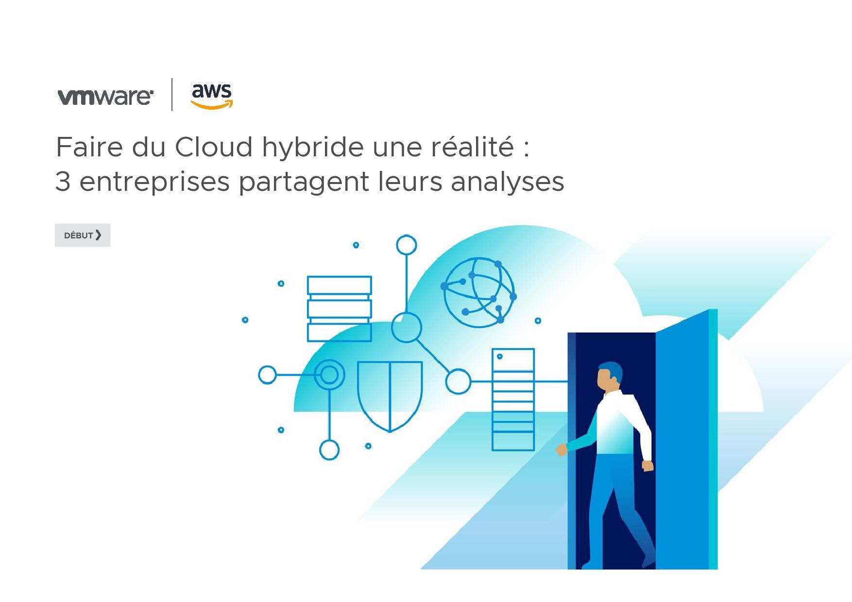 Faire du Cloud hybride une réalité: 3 entreprises partagent leurs analyses