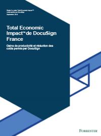 ROI de la Signature Electronique – Découvrez l'étude Forrester Total Economic Impact de DocuSign