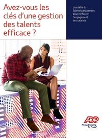 Avez-vous les clés d'une gestion des talents efficace ? Les défis du Talent Management pour renforcer l'engagement des salariés