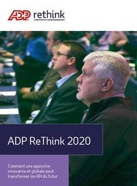 ADP ReThink 2020 : Comment une approche innovante et globale peut transformer les RH du futur