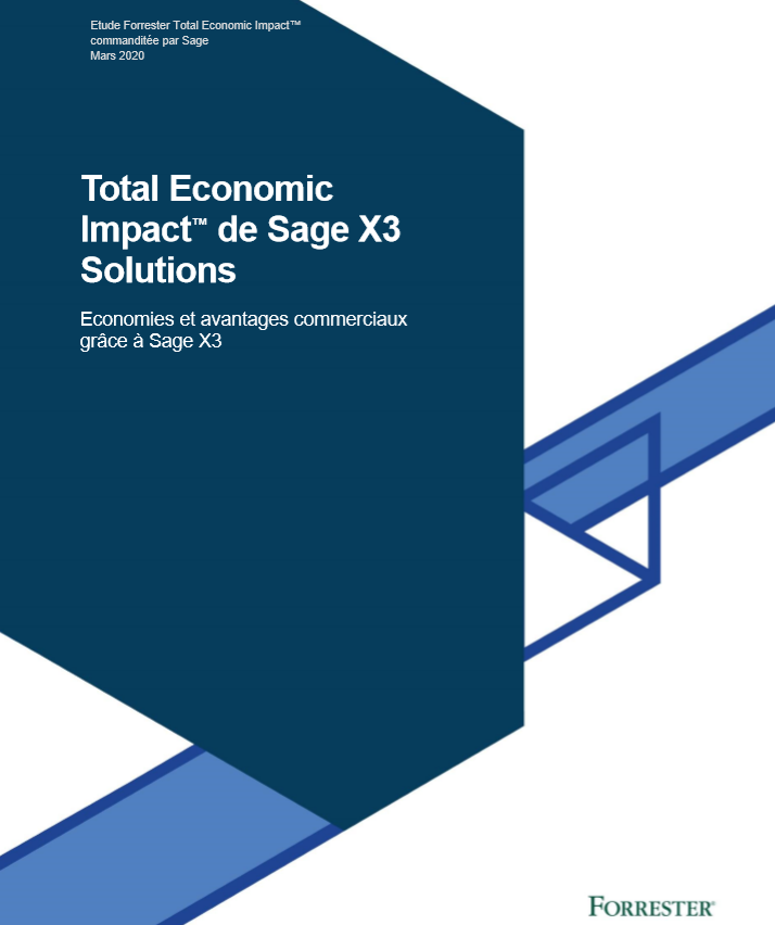 Etude Forrester – Total Economic  Impact™ de Sage X3 Solutions