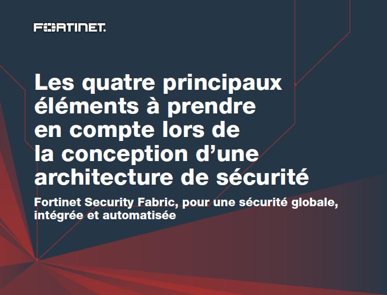 Les quatre principaux éléments à prendre en compte lors de la conception d'une architecture de sécurité.