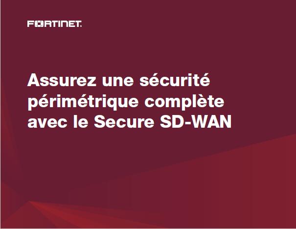Assurez une sécurité périmétrique complète avec le Secure SD-WAN