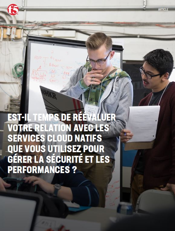 Est-il temps de réévaluer votre relation avec les services cloud natifs que vous utilisez pour gérer la sécurité et les performances?