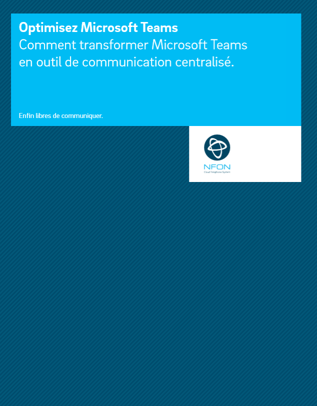 Comment transformer Microsoft Teams en outil de communication centralisé.