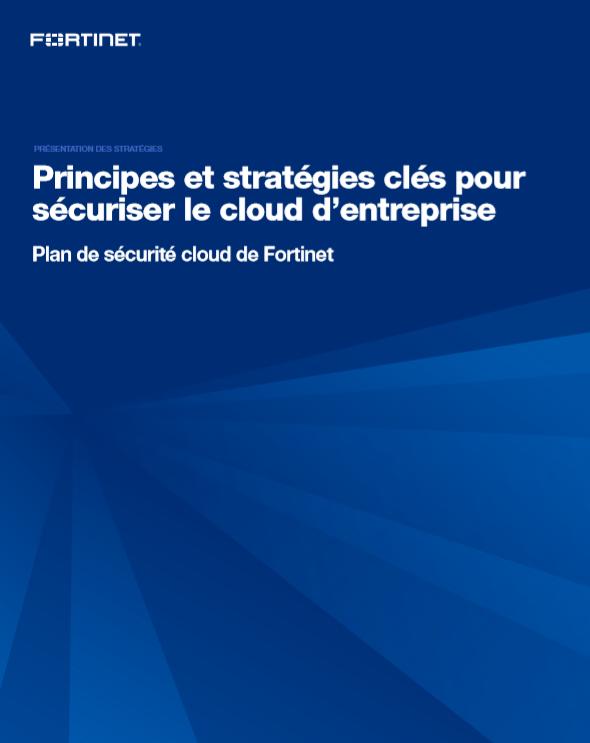 Principes et stratégies clés pour sécuriser le cloud d'entreprise