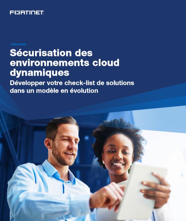 Sécurisation des environnements cloud dynamiques : développer votre check-list de solutions dans un modèle en évolution
