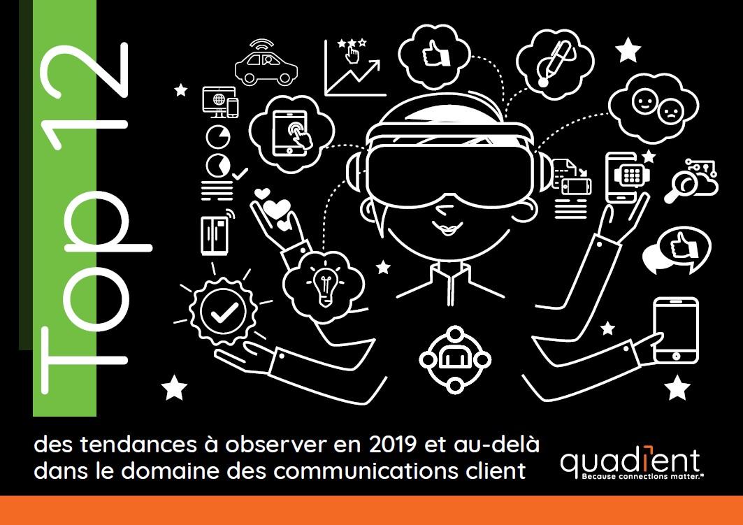 Top 12: des tendances à observer en 2019 et au-delà dans le domaine des communications client