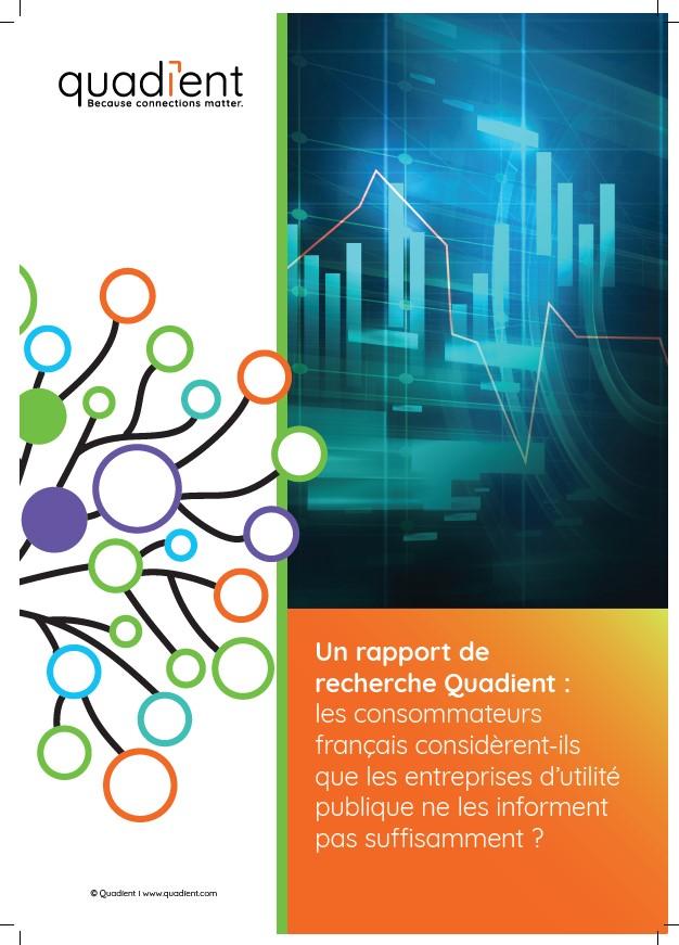 Un rapport de recherche Quadient : les consommateurs français considèrent-ils que les entreprises d'utilité publique ne les informent pas suffisamment ?