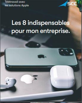 Télétravail avec les solutions Apple. Les 8 indispensables pour mon entreprise.