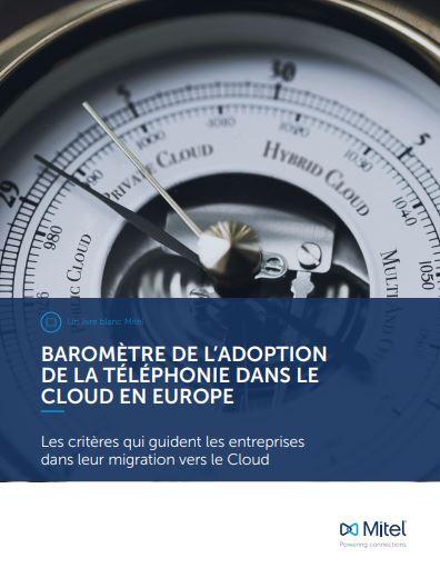 Baromètre de l'adoption de la téléphonie dans le cloud en Europe.