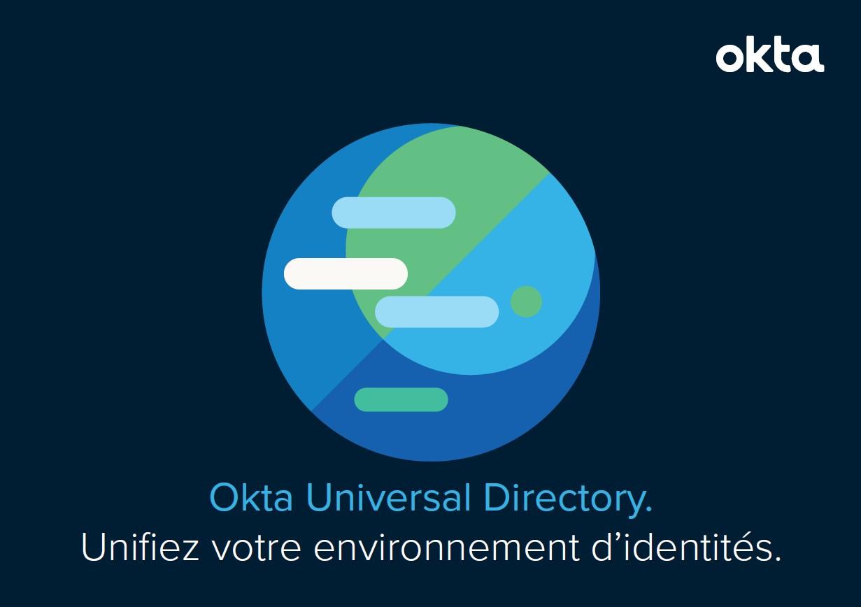 Okta Universal Directory. Unifiez votre environnement d'identités.