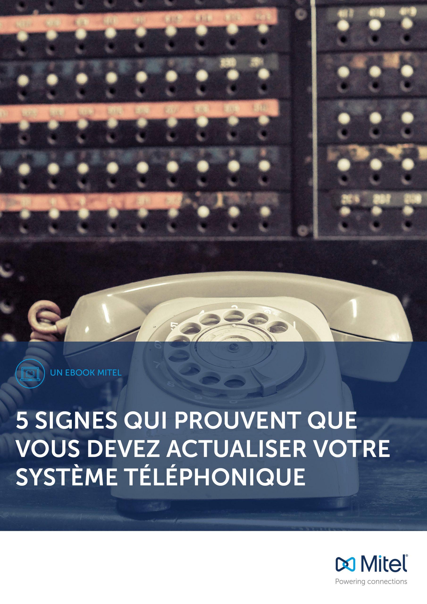 Télécommunication : 5 signes qui prouvent que vous devez actualiser votre système téléphonique.