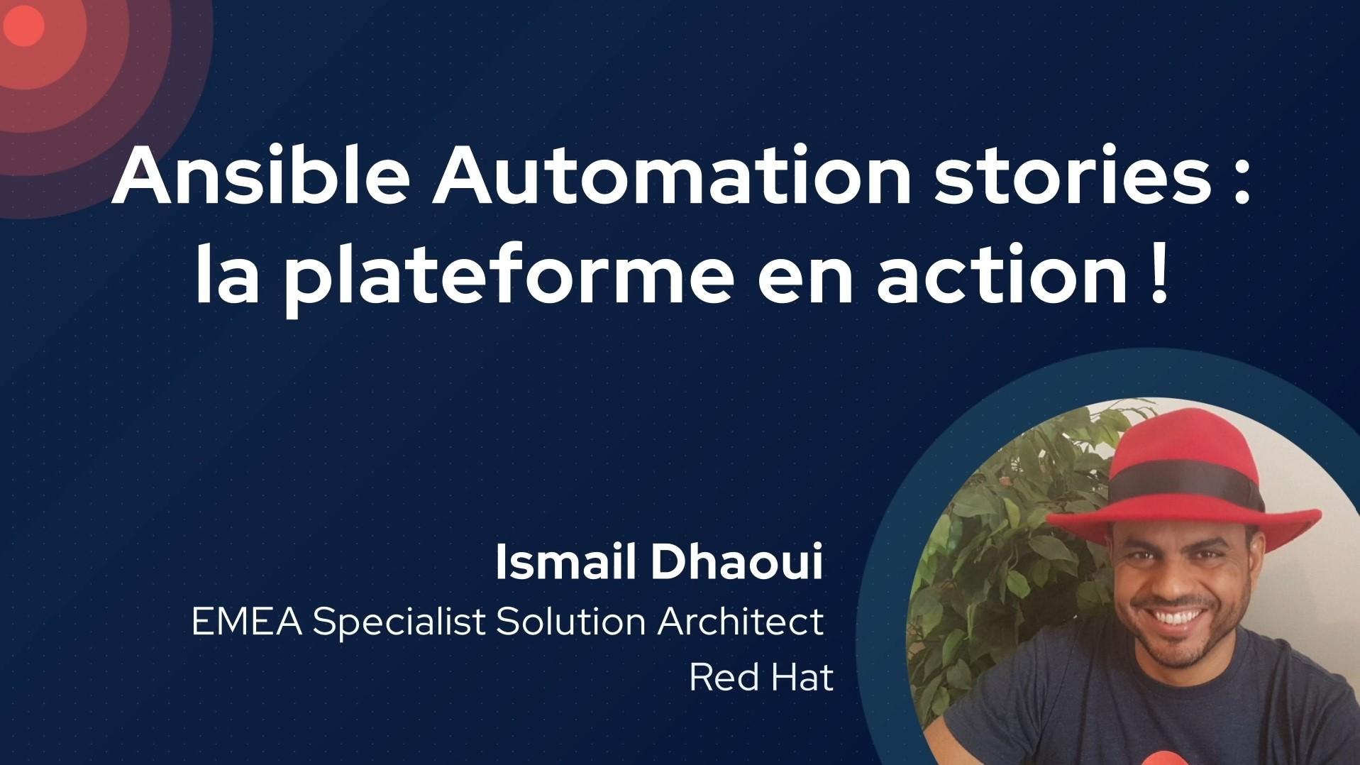 Ansible Automation stories : la plateforme en action!