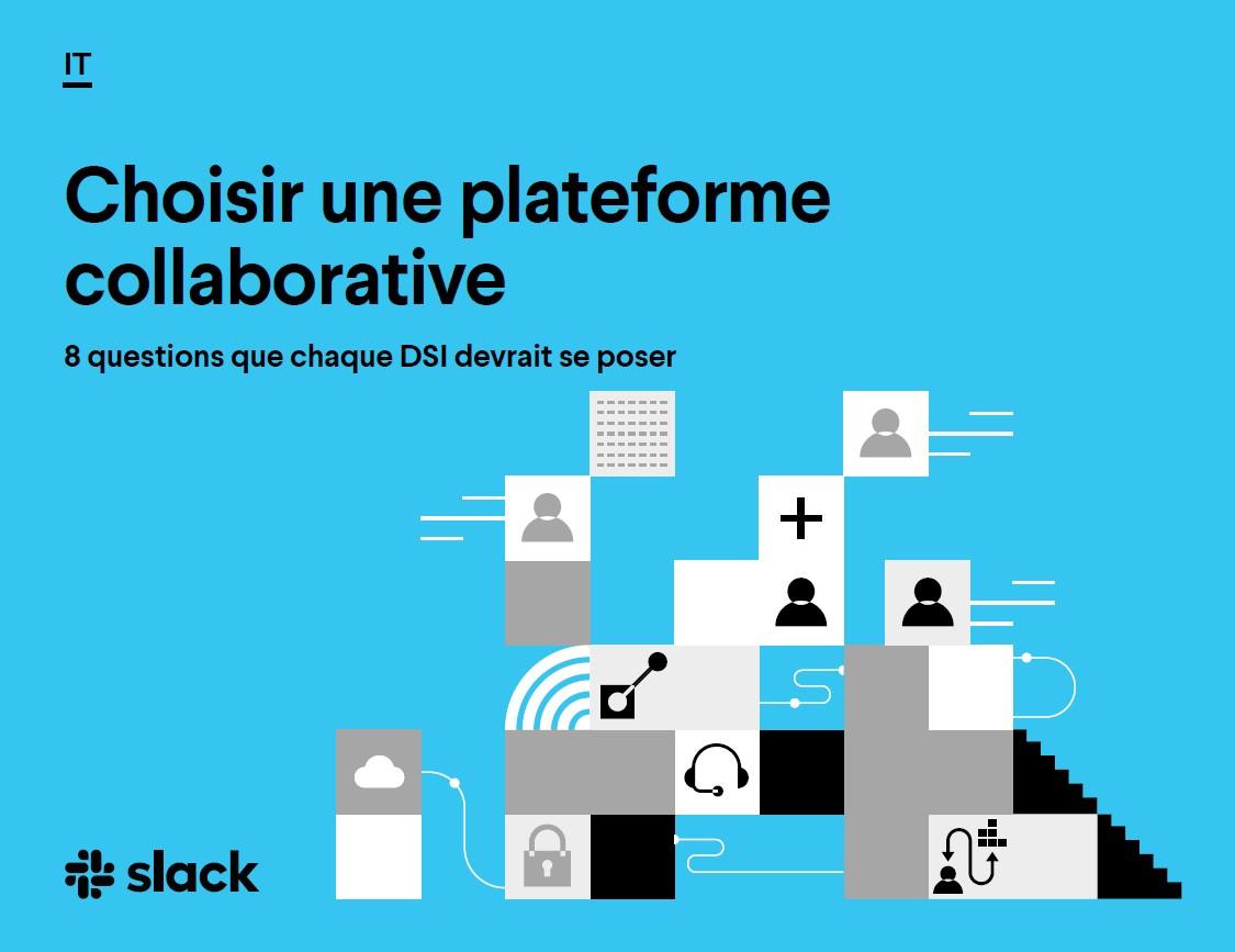 Choisir une plateforme collaborative : 8 questions que chaque DSI devrait se poser