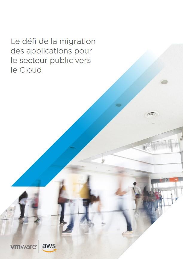 Le défi de la migration des applications pour le secteur public vers le Cloud