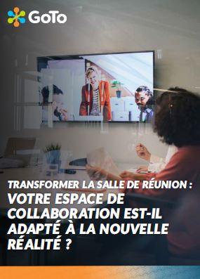 Transformer la salle de réunion : Votre espace de collaboration est-il adapté à la nouvelle réalité ?