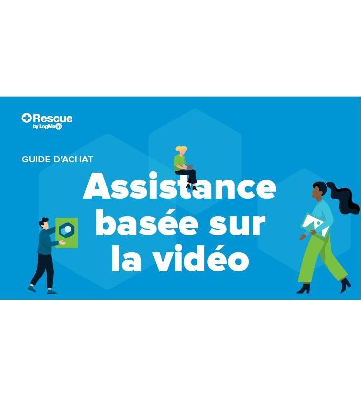 Guide d'achat: Assistance basée sur la vidéo