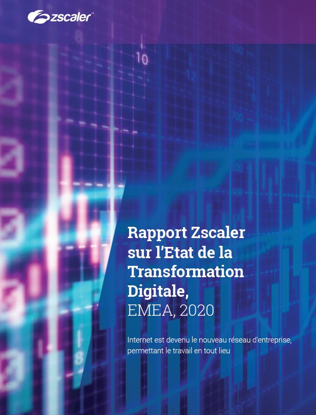 Rapport Zscaler sur l'Etat de la Transformation Digitale