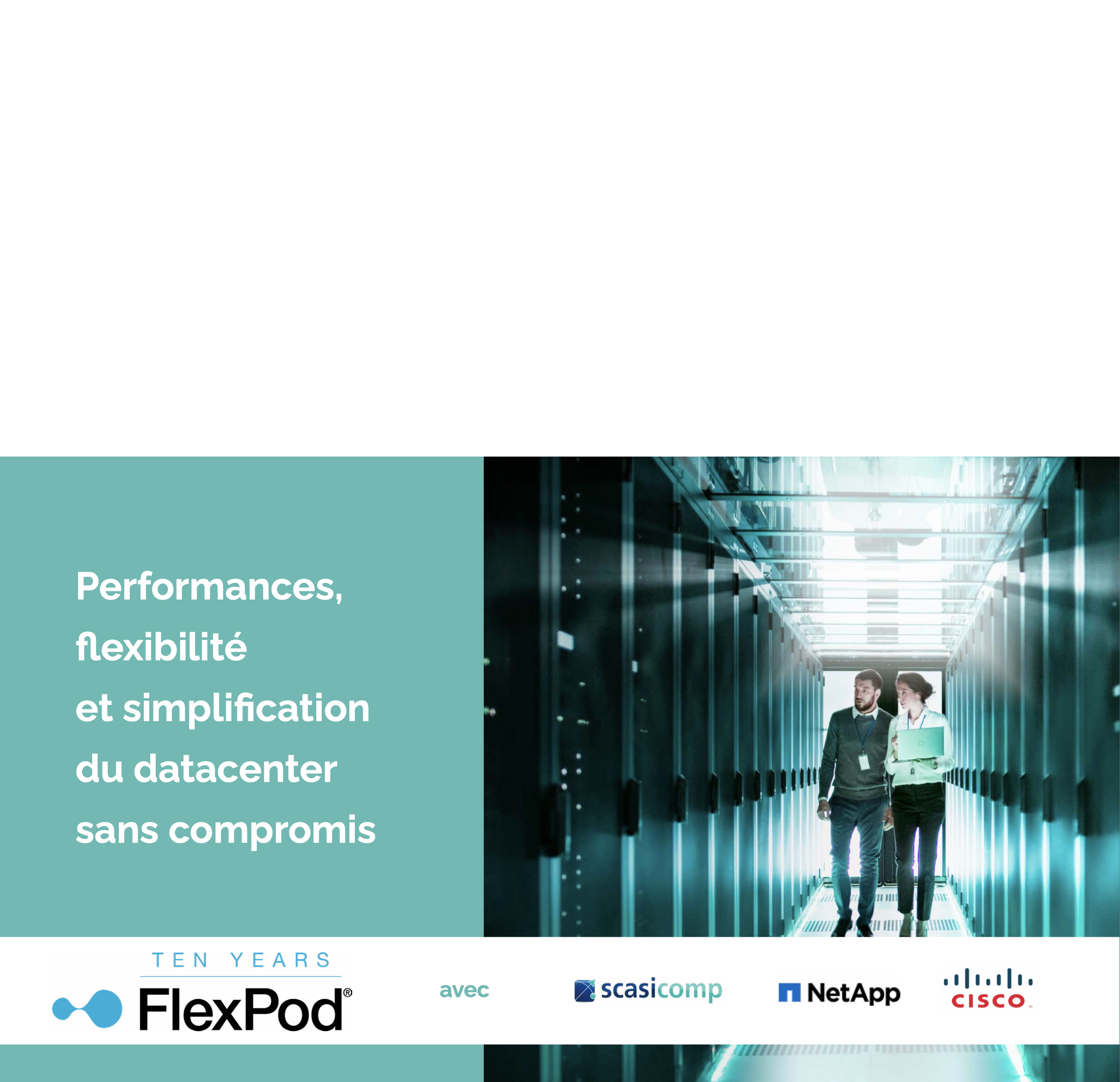 Performances, flexibilité et simplification du datacenter sans compromis