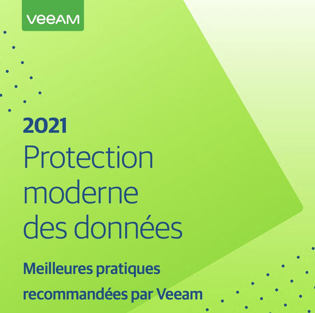 2021 Protection moderne des données – Meilleures pratiques recommandées par Veeam