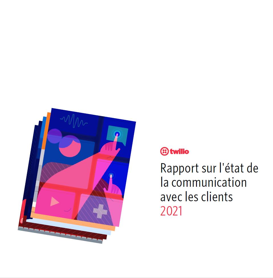 Rapport sur l'état de la communication avec les clients 2021