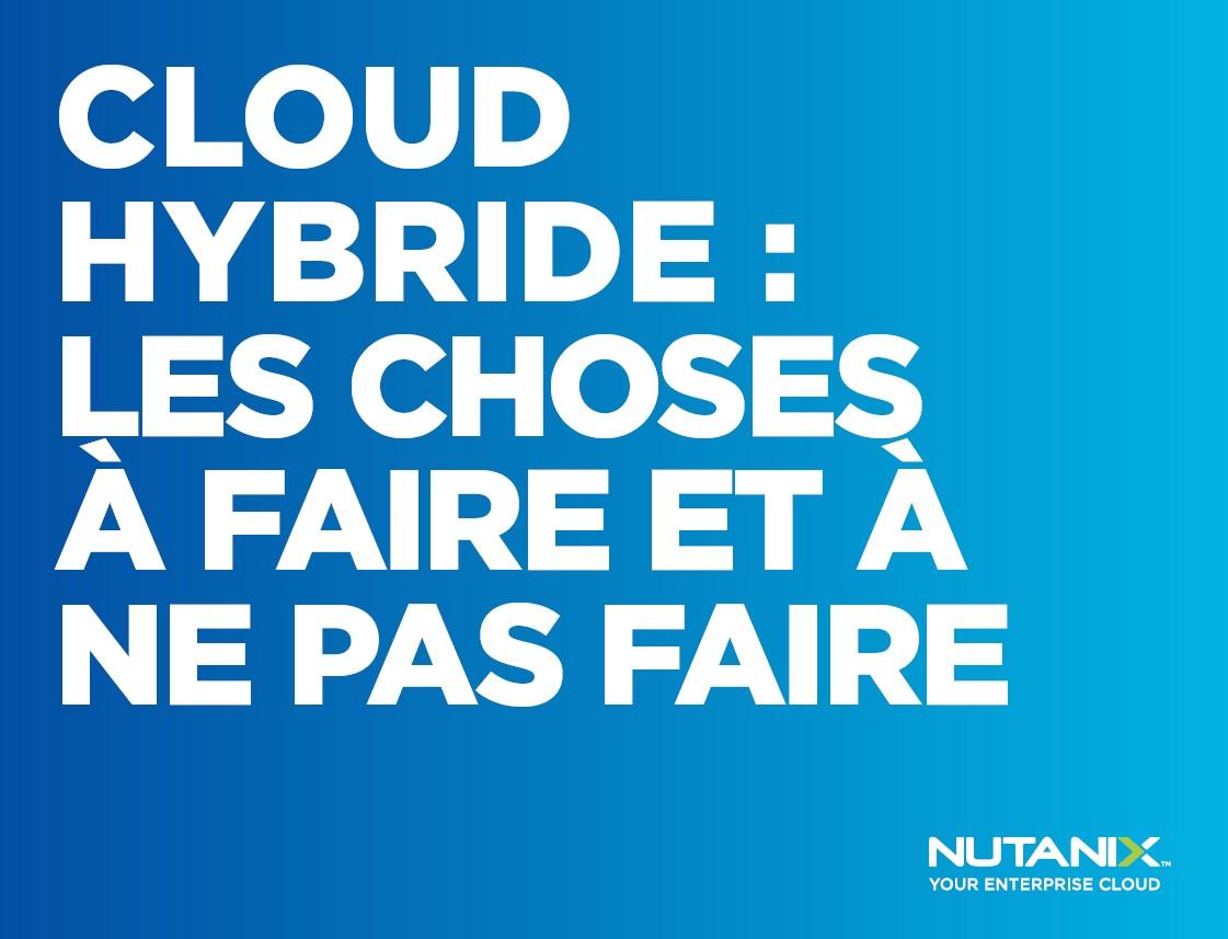 Cloud hybride : les choses à faire et à ne pas faire