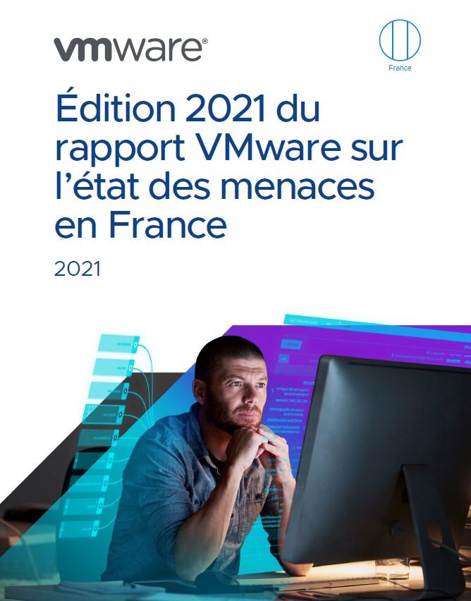 Édition 2021 du rapport VMware sur l'état des menaces en France